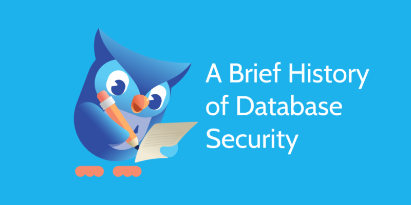 Left: Owl holding pencil and paper. Title: A Brief History of Database Security
