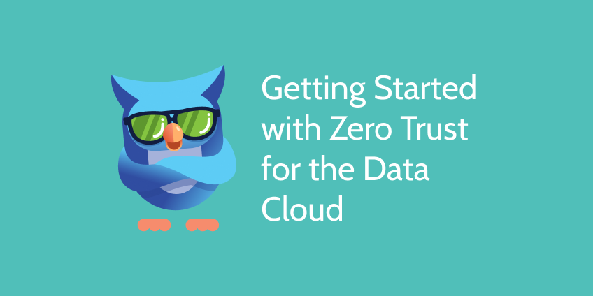 Getting Started with Zero trust for the Data Cloud + Owl with sunglasses on the left