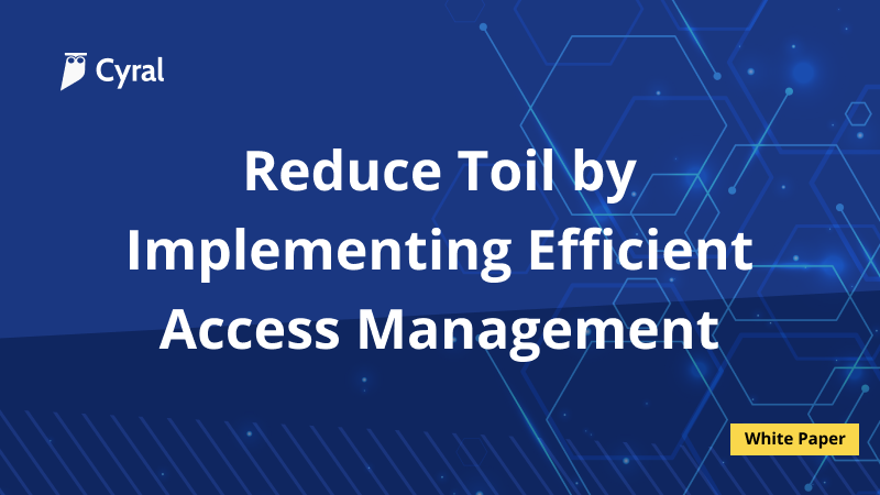 Reduce Toil by Implementing Efficient Access Management