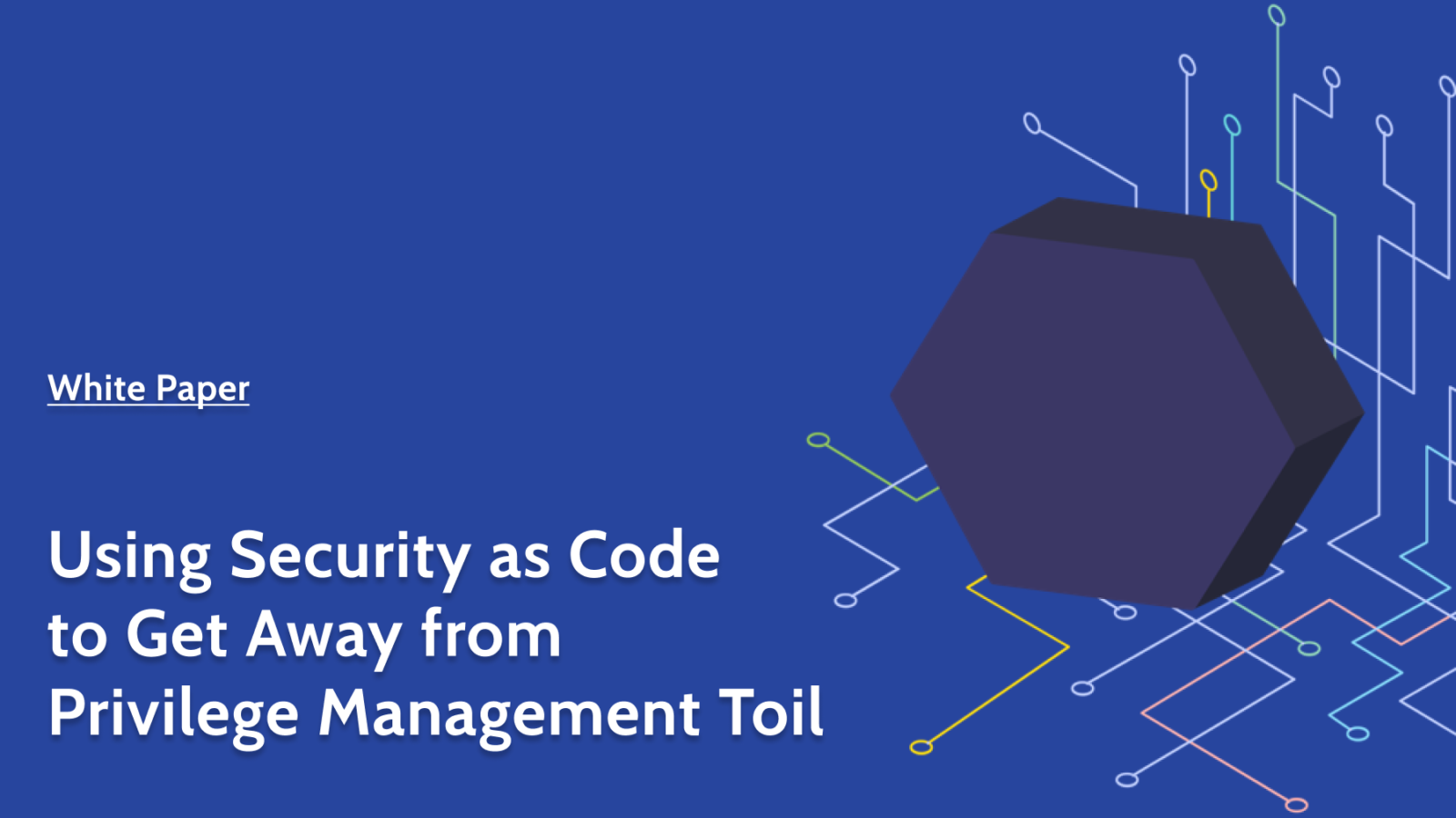 Using Security as Code to get away from privilege management toil