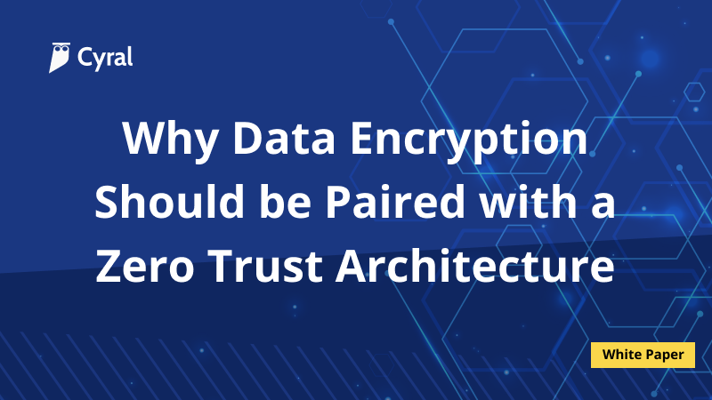 Why Data Encryption Should be Paired with a Zero Trust Architecture