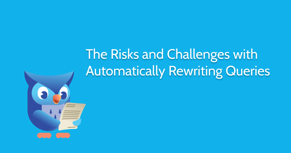 A case against automatic query rewriting for Data Cloud Security