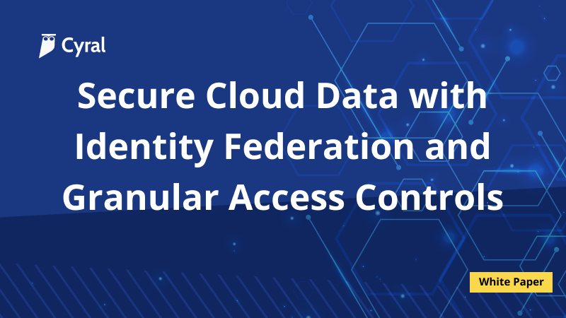Secure Cloud Data with Identity Federation and Granular Access Controls