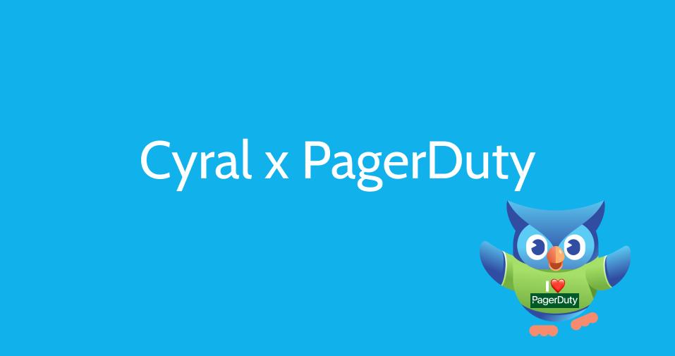 Cyral x PagerDuty